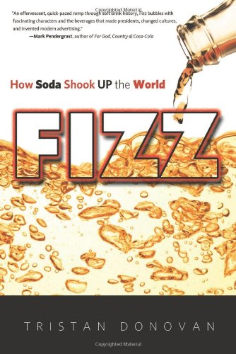 Fizz: How Soda Shook Up the World PDF