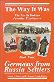 img - for The Way It Was; The North Dakota Frontier Experience: Book One: The Sod-Busters book / textbook / text book