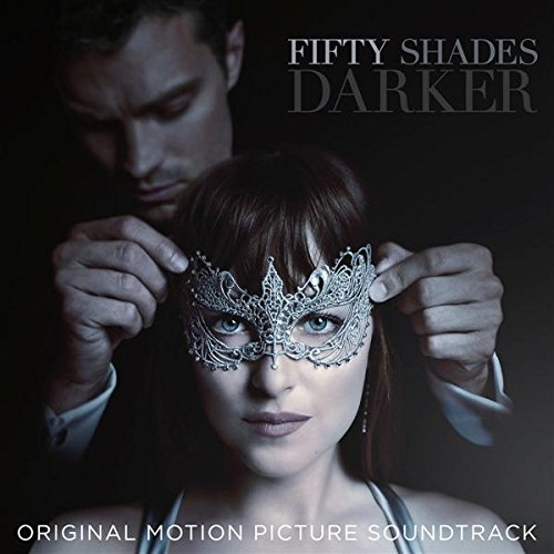 Music : Fifty Shades Darker (Original Motion Picture Soundtrack)