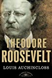 img - for Theodore Roosevelt: The American Presidents Series: The 26th President, 1901-1909 1st edition by Louis Auchincloss (2002) Hardcover book / textbook / text book