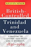 British-Controlled Trinidad and Venezuela, Kelvin Singh, 976640237X