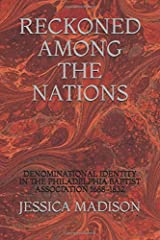Reckoned Among the Nations: Denominational Identity in the Philadelphia Baptist Association, 1688-1832 Paperback