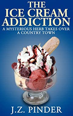 The Ice Cream Addiction: A mysterious herb takes over a country town.