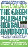 img - for The Green Pharmacy Herbal Handbook: Your Everyday Reference to the Best Herbs for Healing by Duke, James A. (2002) Mass Market Paperback book / textbook / text book