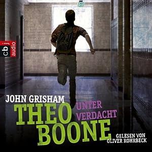 Unter Verdacht (Theo Boone 3) Hörbuch