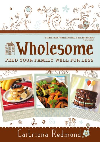 Wholesome: Feed Your Family Well For Less by Caitríona Redmond