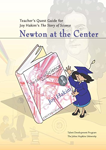 Teachers Quest Guide: Newton at the Center (The Story of Science) Johns Hopkins University