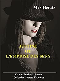 Justine ou l'emprise des sens par Max Heratz