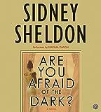 Are You Afraid of the Dark? CD: A Novel (Sheldon, Sidney)