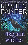 The Trouble With Witches (Shadowvale)