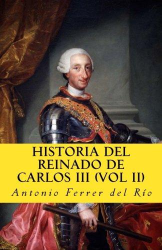 Historia del reinado de Carlos III vol II: Volume 5 In memoriam historia: Amazon.es: Ferrer del Rio, Antonio: Libros