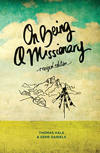 On Being A Missionary Revised Edition By Hale Thomas Daniels Gene