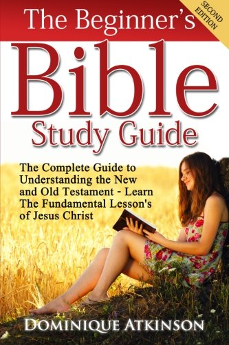 The Bible: The Beginner's Bible Study Guide: The Complete Gu