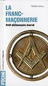 Petit dictionnaire énervé de la franc-maçonnerie par Lelong