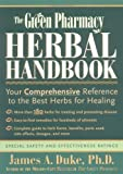 img - for The Green Pharmacy Herbal Handbook: Your Comprehensive Reference to the Best Herbs for Healing by James A. Duke (2000-12-15) book / textbook / text book