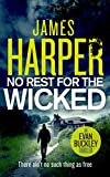No Rest For The Wicked: An Evan Buckley Crime Thriller (Evan Buckley Thrillers Book 4)