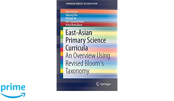 East-Asian Primary Science Curricula: An Overview Using Revised Blooms Taxonomy