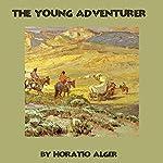 The Young Adventurer  | Horatio Alger