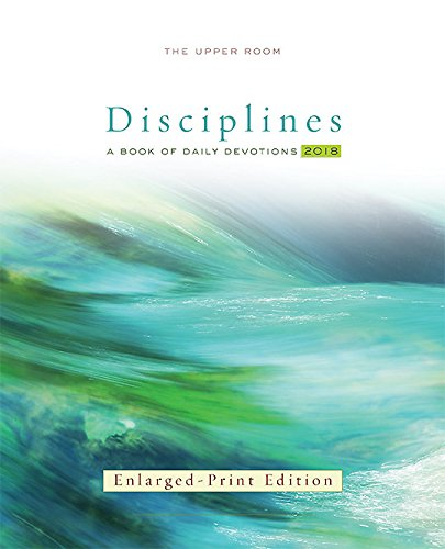 Download The Upper Room Disciplines 2018, Enlarged Print: A Book of Daily Devotions pdf