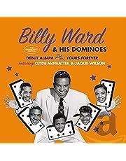 Billy Ward & His Dominoes + Yours Forever (24Bit Remaster/6 Bonus Tracks)