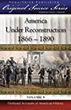 img - for America Under Reconstruction: 1866 - 1890 (Original Source Series) (Volume 9) book / textbook / text book