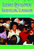 Literacy Development in the Storytelling Classroom, , 1591586941