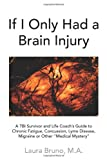 If I Only Had a Brain Injury, Laura Bruno, 1436322464