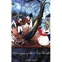 Avengers of the New World: The Story of the Haitian Revolution Jun 30, 2009