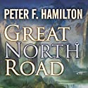 Great North Road Audiobook by Peter F. Hamilton Narrated by Toby Longworth