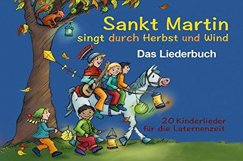 Sankt Martin SINGT durch HERBST und Wind - Das Liederbuch (Edition KINDERLIEDER im Verlag Stephen Janetzko)