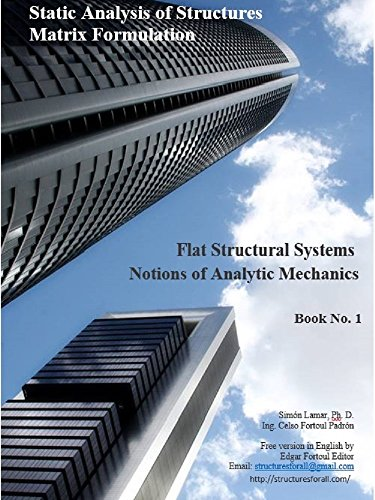 Book # 1-Notions of Analytic Mechanics: Flat Structural Systems (Static Analysis of Structures Matrix Formulation)
