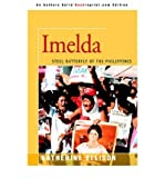 Imelda: Steel Butterfly of the Philippines [Paperback] [2005] (Author) Katherine Ellison