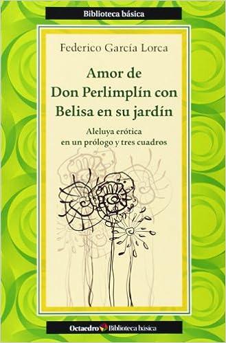 Ebook en italiano descarga gratis Amor De Don Perlimplín Con Belisa En Su Jardín (Biblioteca Básica) 8499215343 PDF