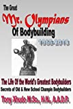 capa de The Great MR Olympians of Bodybuilding 1965-2013: The Life and Times of the World's Greatest Bodybuilders
