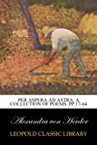 Per Aspera Ad Astra; A Collection of Poems, pp.17-64