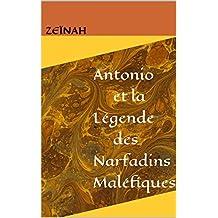 Antonio et la Légende des Narfadins Maléfiques (French Edition)
