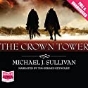 The Crown Tower Audiobook by Michael J. Sullivan Narrated by Tim Gerard Reynolds