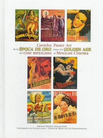 Carteles De LA Epoca De Oro Del Cine Mexicano/Poster Art ...