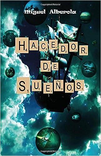 Hacedor De Sueños: o cómo un blog lleva a un libro: Amazon.es: Miguel Alberola: Libros