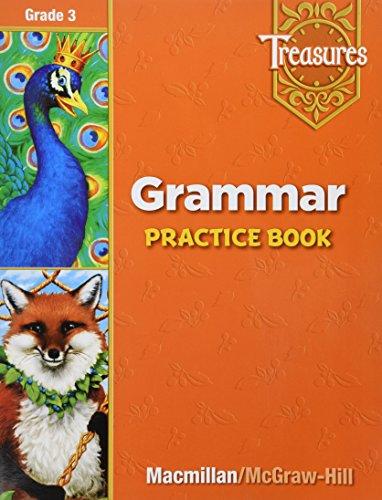 Treasures: A Reading / Language Arts Program, Grade 3- Grammar Practice Book