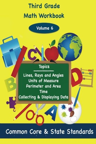- Third Grade Math Volume 6: Lines, Rays and Angles, Units of Measure, Perimeter and Area, Time, Collecting and Displaying Data