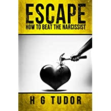 Escape: How to Beat the Narcissist