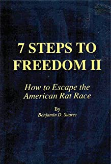 7 Steps to Freedom II: How to Escape the American Rat Race