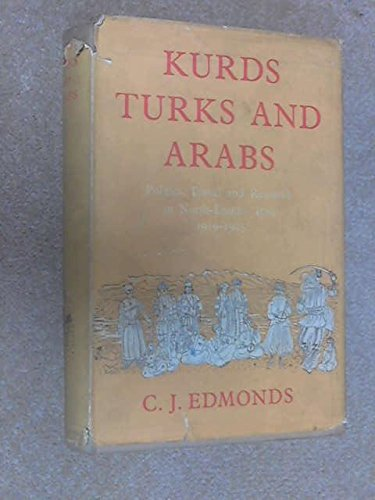 Kurds Turks and Arabs: Politics, Travel and Research in North-Eastern Iraq 1919-1925