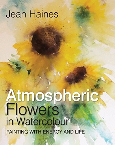 British Watercolors - Jean Haines' Atmospheric Flowers in Watercolour