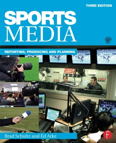 Sports Media: Reporting, Producing, and Planning by Routledge