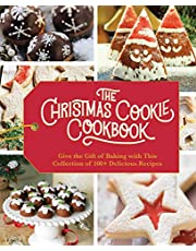 The Christmas Cookie Cookbook: Over 100 Recipes to Celebrate the Season (Holiday Baking, Family Cooking, Cookie Recipes, Easy Baking, Christmas Desserts, Cookie Swaps)