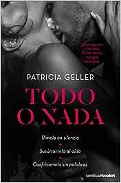Todo o nada (La Erótica): Amazon.es: Geller, Patricia: Libros
