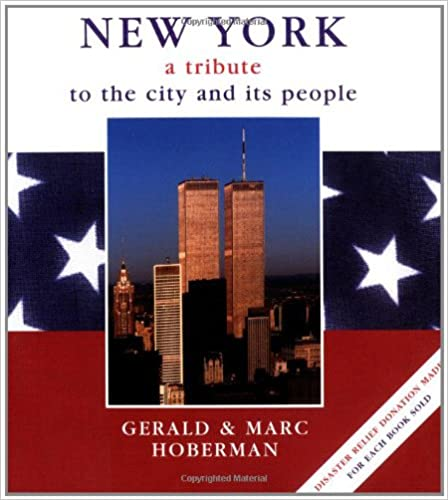 Download online New York: A Tribute to the City and Its People (Tribute to the City and Its People by Gerald and Marc Hoberm) PDF, azw (Kindle), ePub, doc, mobi