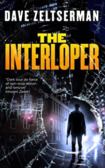 The Interloper: A Gripping Crime Thriller by [Zeltserman, Dave]